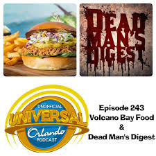 unofficial universal orlando podcast 243 volcano bay food
