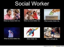 Social Worker Meme - pin worker what my friends think i do what my mom thinks i do