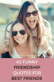 quotes about friends giving advice funny friendship quotes for best friends