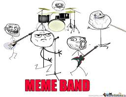 Meme Band - the meme band by sheelawila meme center