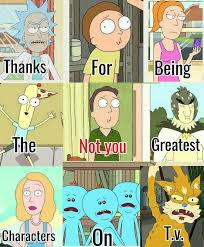 Memes Characters - rick and morty meme greatest characters on bingememe