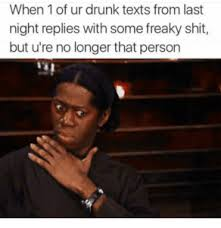 Drunk Text Meme - 39 drunk memes that are so true best wishes and quotes com