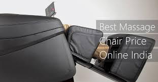 Massage Chair India Best Massage Chair Online India Price Delhi Mumbai September 2017