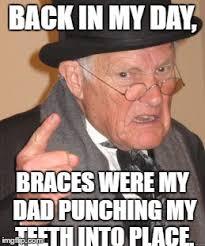 Braces Memes - that would probably hurt more than braces imgflip