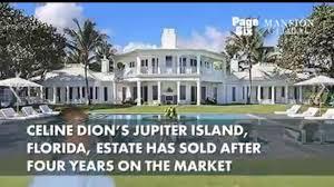 celine dion jupiter island at long last celine dion finds buyer for jupiter island estate