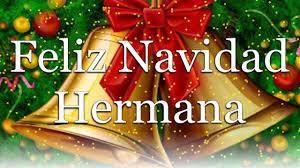 Imagenes De Navidad Hermana | feliz navidad hermana youtube