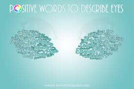 Thesaurus Beautiful by Positive Words To Describe Eyes