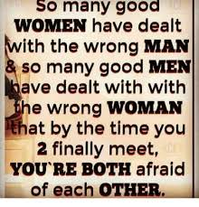 A Good Woman Meme - so many good women have dealt with the wrong man many men ave dealt