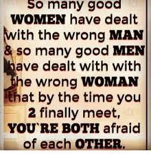 Good Woman Meme - so many good women have dealt with the wrong man many men ave dealt