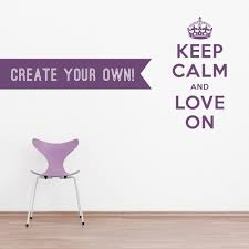 create your own keep calm and carry wall decal
