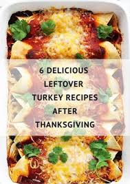 6 delicious leftover turkey recipes after thanksgiving the zippy