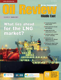 oil review middle east issue 6 2017 by alain charles publishing