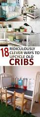 18 ridiculously clever ways to upcycle old cribs upcycle