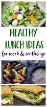 healthy lunchbox ideas for work u0026 eating on the go