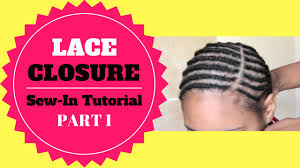 hair braid for a closure lace closure sew in part 1 the braid pattern youtube