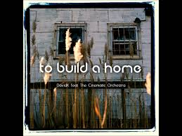 build a home to build a home davidk feat the cinematic orchestra