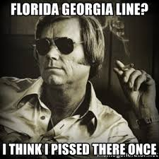 Pissed Meme - florida georgia line i think i pissed there once george jones