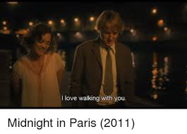 From Paris With Love Meme - i love walking with you midnight in paris 2011 love meme on me me