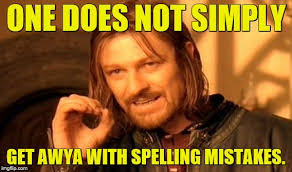 Spelling Meme - when you place a spelling mistake in your meme to add a bit of irony