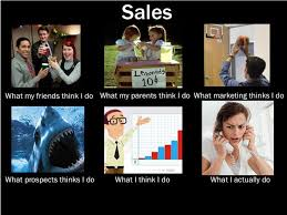 What I Think I Do Meme - what my friends think i do sales what my friends think i do