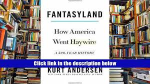 read pdf online fantasyland how america went haywire a 500