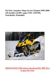 ski doo complete shop service manual 1999 2000 all models 4 200