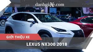 lexus vietnam bang gia danhgiaxe com vms 2017 giới thiệu xe lexus nx300 2018 youtube