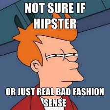 Bad Fashion Meme - hipster or bad fashion sense meme mybataz blog
