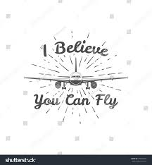 you can fly believe you can fly vintage template stock vector 2018 450346222