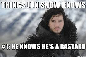 Jon Snow Memes - things jon snow knows meme on imgur