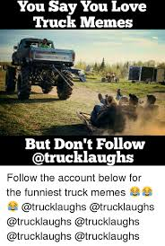 Funny Truck Memes - 25 best memes about truck memes truck memes