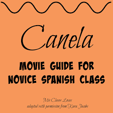 the movie canela for spanish 1 mis clases locas