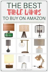 Buy Table Lamps The Best Table Lamps To Buy On Amazon The First Year