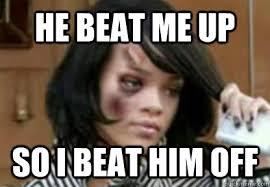 Abuse Memes - domestic abuse rihanna memes quickmeme