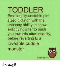 Toddler Memes - toddler emotionally unstable pint sized dictator with the uncanny