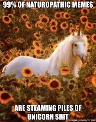 Unicorn Meme Generator - 99 of naturopathic memes are steaming piles of unicorn shit