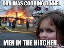 Men Meme - national men make dinner day 2017 memes jokes gifs