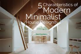 minimalist home design interior characteristics of modern minimalist house designs