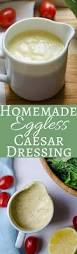 homemade eggless caesar dressing garlic u0026 zest