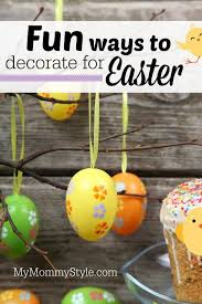 Wooden Decorations For Easter by Fun Ways To Decorate For Easter My Mommy Style