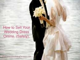 how to sell a wedding dress preowned wedding dreses i sell wedding dress i used wedding dress