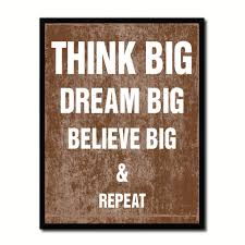 Quote Signs Home Decor by Think Big Dream Big Believe Big And Repeat Funny Sign Quote Saying