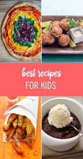 cooking for kids 50 best recipes for kids and picky eaters