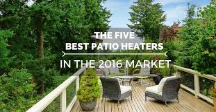 Patio Heaters Reviews Best Patio Heater The Top Best Patio Heater Reviews 2016