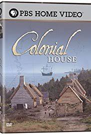 colonial house pbs colonial house tv mini series 2004 imdb