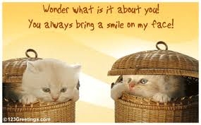 you bring a smile on my face free smile ecards greeting cards