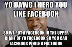 Yo Dawg Meme - 7 memes to know internet culture at its finest
