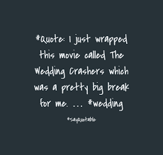 wedding quotes dr seuss wedding crashers quote quote about how did it get so late so