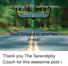 Quit Lying Meme - quit looking in the rearview mirror look forward to what lies ahead