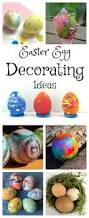 Easter Egg Decorating Ideas Bee by 593 Best Easter Ideas Images On Pinterest